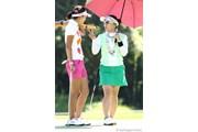 2011年 スタンレーレディスゴルフトーナメント 2日目 有村智恵&カン・スーヨン