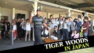 TIGER WOODS IN JAPAN